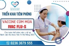 """Triển khai tiêm phòng """" Vắc xin cúm mùa- IVAC FLU-S """" cho toàn thể nhân viên y tế tại bệnh viện đa khoa TâmTrí Đà Nẵng năm 2021"""